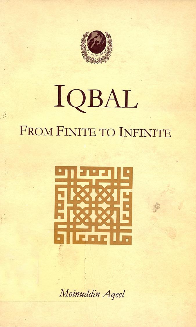 Iqbal :  From Finite To Infinite